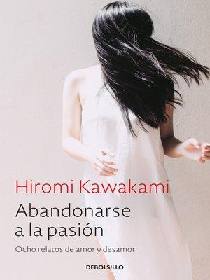 cover image of Abandonarse a la pasión