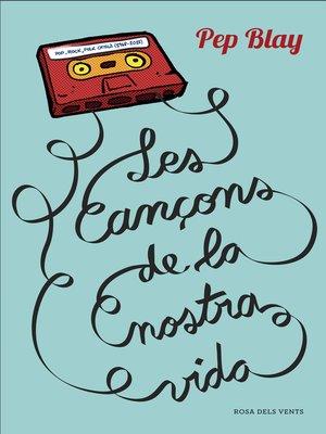 cover image of Les cançons de la nostra vida