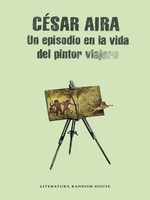 cover image of Un episodio en la vida del pintor viajero