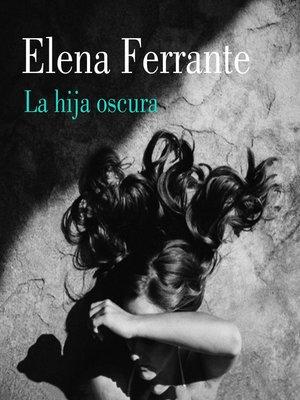 cover image of La hija oscura