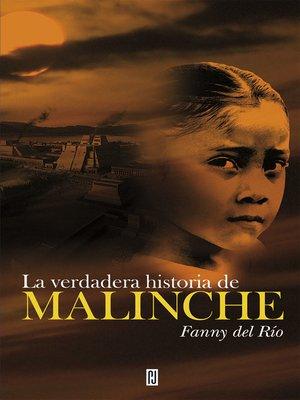 cover image of La verdadera historia de Malinche