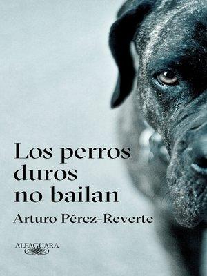 cover image of Los perros duros no bailan