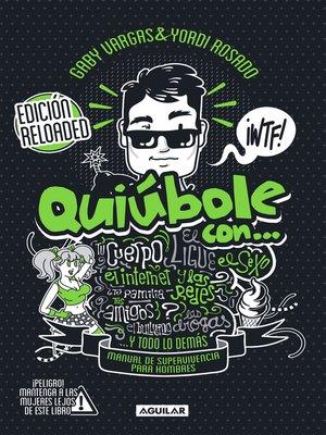 cover image of Quiúbole con... Edición Reloaded (Hombres)