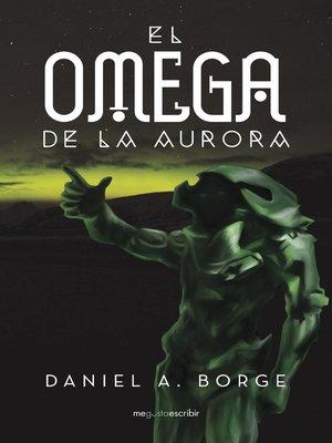 cover image of El omega de la aurora