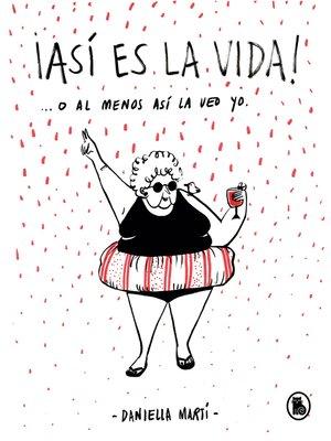 cover image of ¡Así es la vida! O al menos así la veo yo...