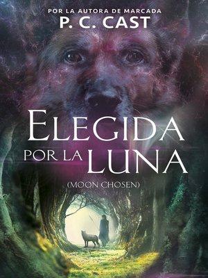 cover image of Elegida por la luna