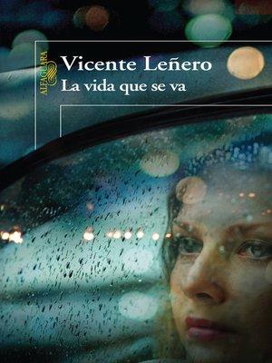 cover image of La vida que se va