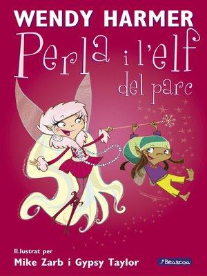 cover image of La Perla i l'elf del parc (Col·lecció La Perla)