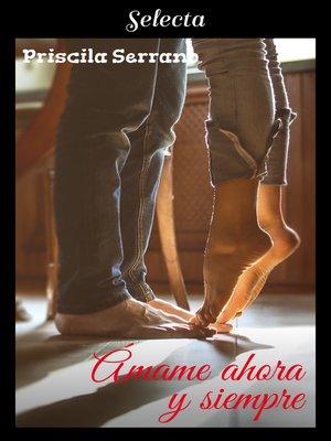 cover image of Ámame ahora y siempre
