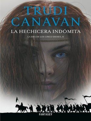 cover image of La hechicera indómita (La Era de los Cinco Dioses 2)