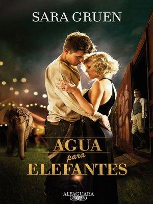 cover image of Agua para elefantes