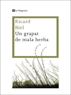 cover image of Un grapat de mala herba