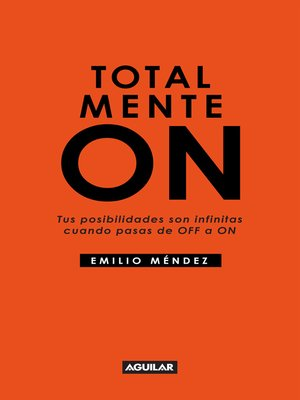 cover image of Totalmente ON. Tus posibilidades son infinitas cuando pasas de OFF a ON