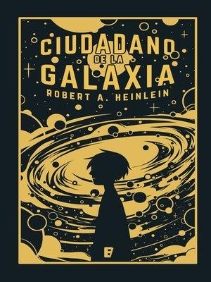 cover image of Ciudadano de la galaxia