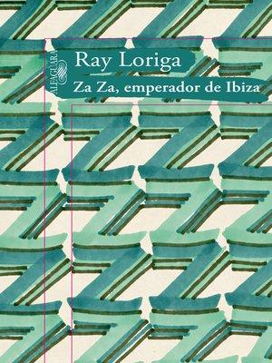 cover image of Za Za, emperador de Ibiza