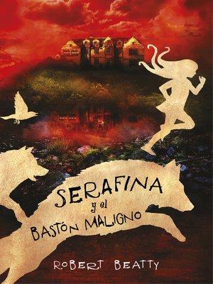 cover image of Serafina y el bastón maligno