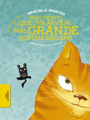 cover image of Más chiquito que una arveja, más grande que una ballena