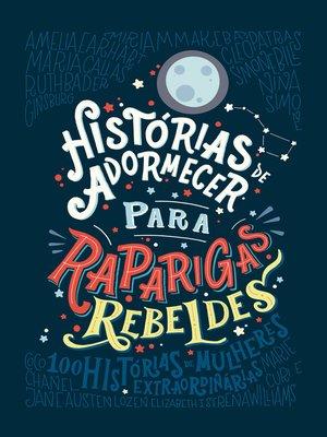 cover image of Histórias de adormecer para raparigas rebeldes