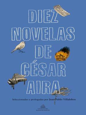 cover image of Diez novelas de César Aira