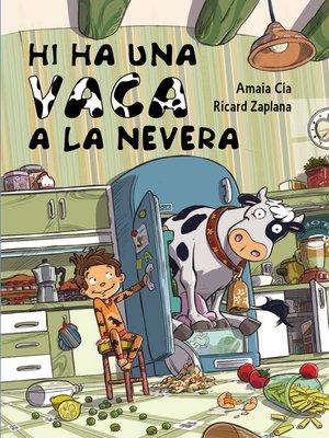 cover image of Hi ha una vaca a la nevera