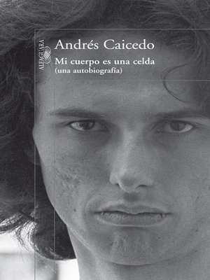 cover image of Mi cuerpo es una celda (una autobiografía)