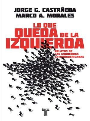 cover image of Lo que queda de la izquierda