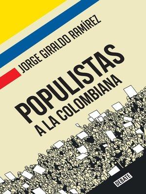 cover image of Populistas a la colombiana