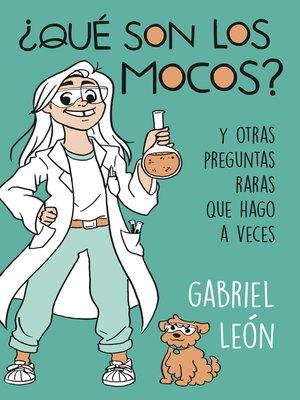 cover image of ¿Qué son los mocos?