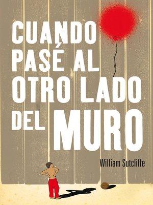 cover image of Cuando pasé al otro lado del muro