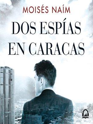 cover image of Dos espías en Caracas