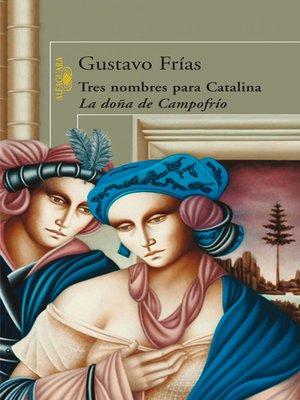 cover image of Tres nombres para Catalina, la doña de campofrío