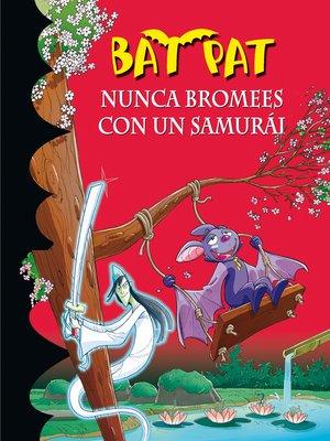 cover image of Nunca bromees con un samurai