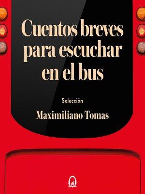 cover image of Cuentos breves para escuchar en el bus