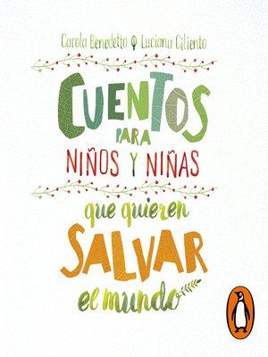 cover image of Cuentos para niños y niñas que quieren salvar el mundo