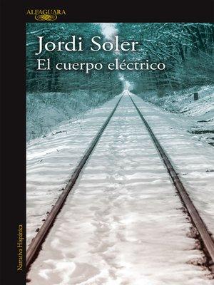 cover image of El cuerpo eléctrico