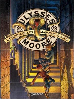 cover image of La Tienda de los Mapas Olvidados (Serie Ulysses Moore 2)