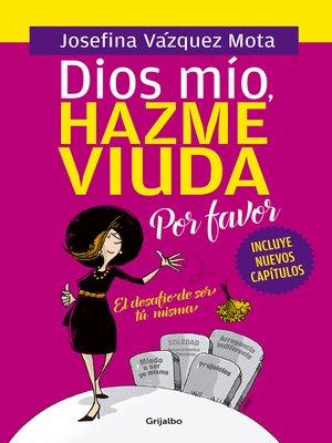 cover image of Dios mío, hazme viuda por favor