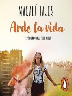 cover image of Arde la vida