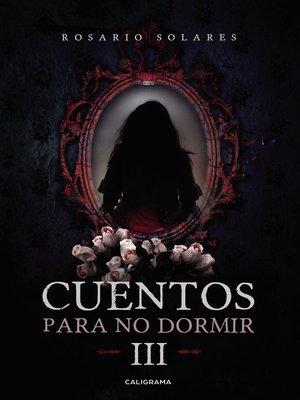 cover image of Cuentos para no dormir III