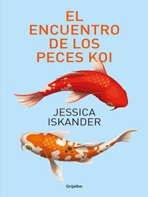 cover image of El encuentro de los peces Koi