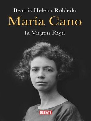 cover image of María Cano. La virgen roja