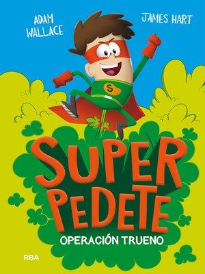 cover image of Superpedete 1. Operación Trueno