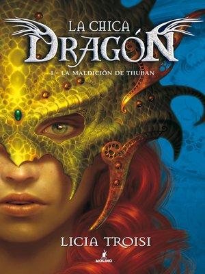 cover image of La maldición de Thuban (La chica dragón 1)