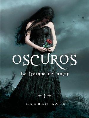 cover image of La trampa del amor (Oscuros 3)
