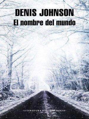 cover image of El nombre del mundo