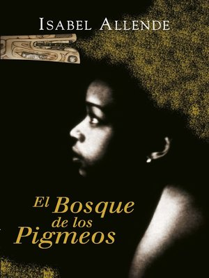 cover image of El Bosque de los Pigmeos (Memorias del Águila y del Jaguar 3)