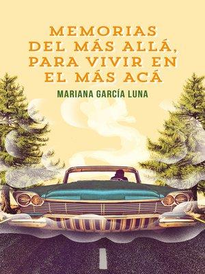 cover image of Memorias del más allá para vivir en el más acá