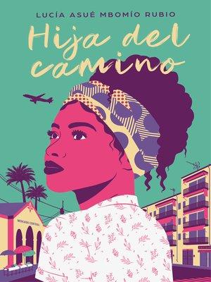 cover image of Hija del camino