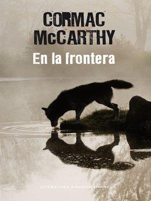 cover image of En la frontera (Trilogía de la frontera 2)