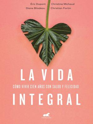 cover image of La vida integral